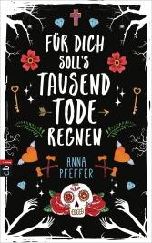 Fuer dich solls tausend Tode regnen von Anna Pfeffer