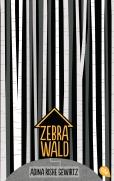 Zebrawald von Adina Rishe Gewirtz