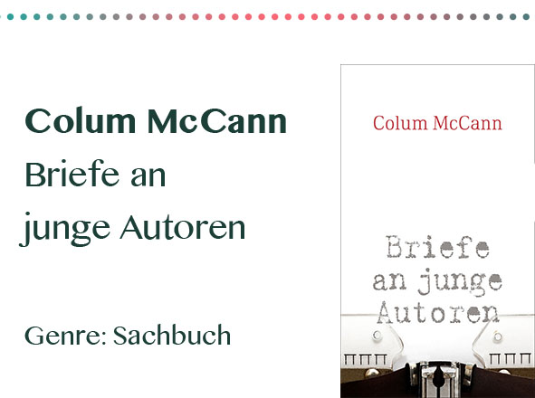 rezensionen__0003_Colum McCann Briefe an junge Autoren Genre_ Sachbuch