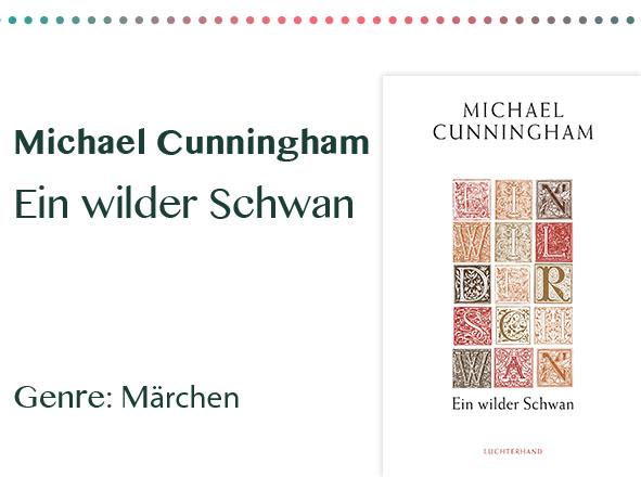 rezensionen__0006_Michael Cunningham Ein wilder Schwan Genre_ Märchen