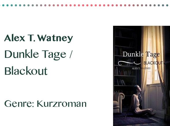 rezensionen__0014_Alex T. Watney Dunkle Tage _ Blackout Genre_ Kurzroman