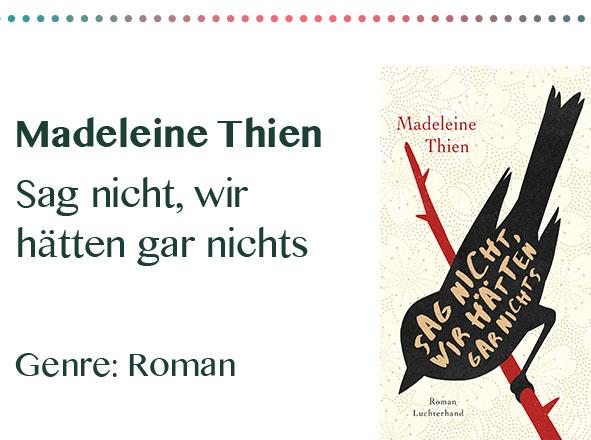 rezensionen__0016_Madeleine Thien Sag nicht, wir hätten gar nichts Genre_ Roman.jpg