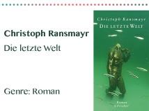 rezensionen__0030_Christoph Ransmayr Die letzte Welt Genre_ Roman