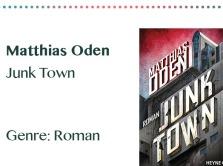 rezensionen__0038_Matthias Oden Junk Town Genre_ Roman
