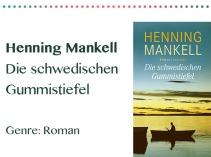 rezensionen__0041_Henning Mankell Die schwedischen Gummistiefel Genre_ Roman