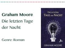 rezensionen__0044_Graham Moore Die letzten Tage der Nacht Genre_ Roman