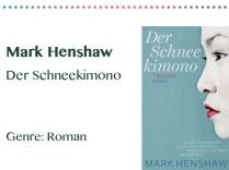 rezensionen__0056_Mark Henshaw Der Schneekimono Genre_ Roman