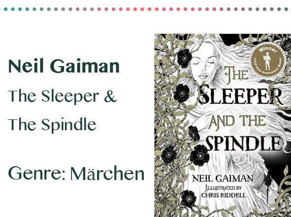 rezensionen__0061_Neil Gaiman The Sleeper & The Spindle Genre_ Märchen