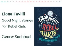 rezensionen__0063_Elena Favilli Good Night Stories For Rebel Girls Genre_ Sachbu