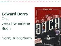 rezensionen__0079_Edward Berry Das verschwundene Buch Genre_ Kinderbuch