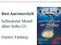 rezensionen__0085_Ben Aaronovitch Schwarzer Mond über Soho (2) Genre_ Fantasy