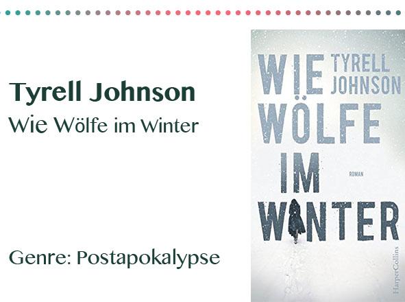 rezensionen__0008_Tyrell Johnson Wie Wölfe im Winter Genre_ Postapokalypse
