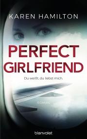 Perfect GirlfriendDu weisst du liebst mich von Karen Hamilton