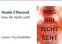 Nuala Ellwood Was ihr nicht seht Genre_ Psychothriller