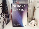 max_wolf_gluecksreaktor