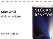 _0039_Max Wolf Glücksreaktor Genre_ Roman Kopie
