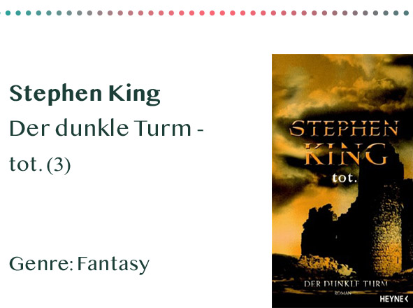 _0005_Stephen King Der dunkle Turm - tot. (3) Genre_ Fantasy
