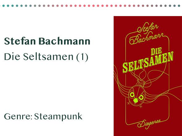 _0006_Stefan Bachmann Die Seltsamen (1) Genre_ Steampunk