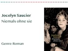 sammlung_rezensionen_0005_Jocelyn Saucier Niemals ohne sie Genre_ Roman Kopie