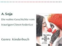 sammlung_rezensionen_0007_A. Soja Die wahre Geschichte vom traurigen Clown Federico Genre Kopie