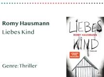 sammlung_rezensionen_0008_Romy Hausmann Liebes Kind Genre_ Thriller Kopie
