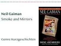 sammlung_rezensionen_0009_Neil Gaiman Smoke and Mirrors Genre_ Kurzgeschichten Kopie