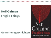 sammlung_rezensionen_0011_Neil Gaiman Fragile Things Genre_ Kurzgeschichten Kopie