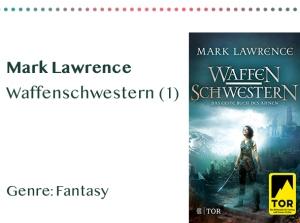 sammlung_rezensionen_0014_Mark Lawrence Waffenschwestern (1) Genre_ Fantasy Kopie