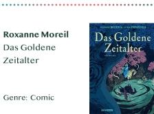 sammlung_rezensionen_0017_Roxanne Moreil Das Goldene Zeitalter Genre_ Comic Kopie
