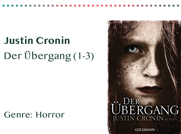 sammlung_rezensionen_0020_Justin Cronin Der Übergang (1-3) Genre_ Horror Kopie