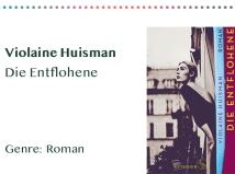 sammlung_rezensionen_0032_Violaine Huisman Die Entflohene Genre_ Roman Kopie