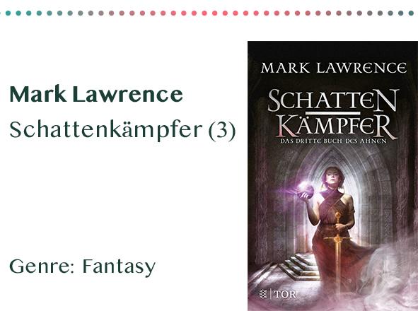 sammlung_rezensionen__0017_Mark Lawrence Schattenkämpfer (3) Genre_ Fantasy Kopie