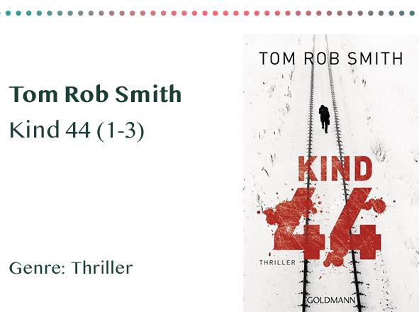 sammlung_rezensionen__0036_Tom Rob Smith Kind 44 (1-3) Genre_ Thriller Kopie