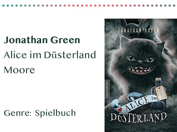 sammlung_rezensionen__0047_Jonathan Green Alice im Düsterland Moore Genre_ Spielbuch Kopie