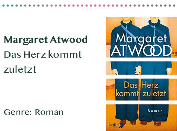 sammlung_rezensionen__0056_Margaret Atwood Das Herz kommt zuletzt Genre_ Roman Kopie
