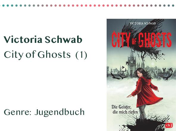 sammlung_rezensionen__0062_Victoria Schwab City of Ghosts (1) Genre_ Jugendbuch Kopie
