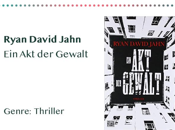 sammlung_rezensionen__0073_Ryan David Jahn Ein Akt der Gewalt Genre_ Thriller